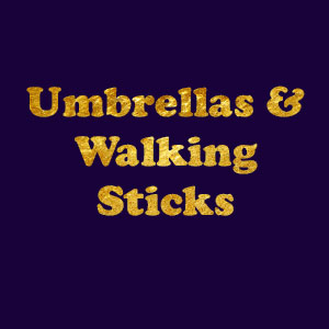 Umbrellas & Walking Sticks